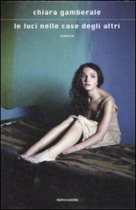 """""""الأضواء في بيوت الاخرين"""" للكاتبه كيارا جامبرالي"""